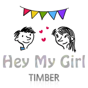 "Album art for Timber's album ""Hey My Girl"""