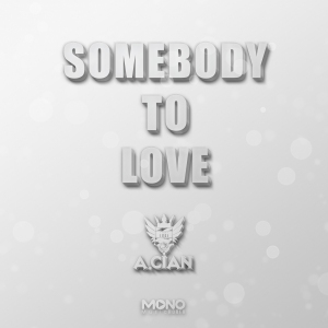 "Album art for A.Cian's album ""Somebody To Love"""