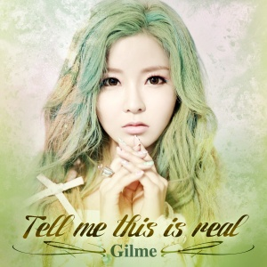 "Album art for Gilme's album ""Tell Me This Is Real"""