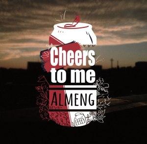 "Album art for Almeng's album ""Cheers To Me"""