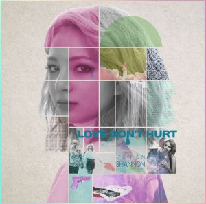 "Album art for Shannon's album ""Love Don't Hurt"""