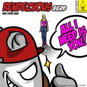 "Album art for BigDD's album ""Rendezvous (All I Need Is You)"""