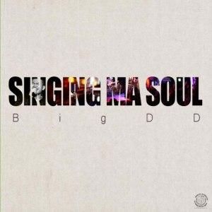 """Album art for BigDD's album """"Singing Ma Soul"""""""