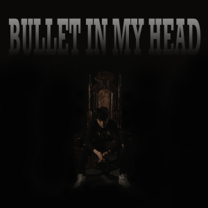 """Album art for Cipher's album """"Bullet In My Head"""""""
