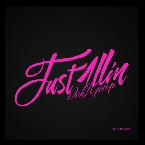 """Album art for Dok2's album """"Just 1llin'"""""""