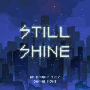 "Album art for Double TOV's album ""Still Shine"""