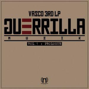 """Album art for Vasco's album """"Guerrilla Muzik Vol. 1"""""""