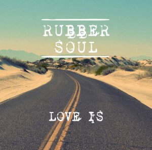 "Album art for Rubber Soul's album ""Love Is"""