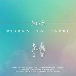 "Album art for 6 to 8's album ""Friend To Lover"""