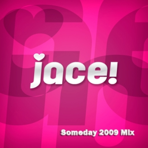 "Album art for Jace (Miss $)'s album ""Someday 2009 Mix"""