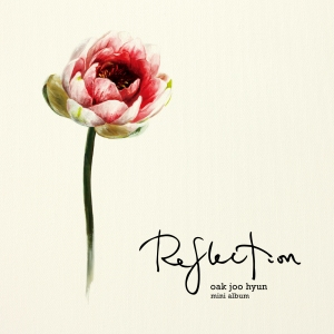 "Album art for Ok Joo Hyun's album ""Reflection"""