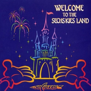"Album art for Sechs Kies's album ""Welcome To The Sechskies Land"""