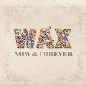 "Album art for Wax's album ""Now And Forever"""