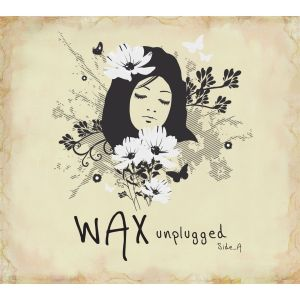 "Album art for Wax's album ""Unplugged Side A"""