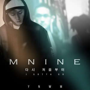 "Album art for mNine's album ""I Gotta Go"" MV"