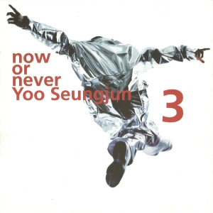 "Album art for Yoo Seung Jun's album ""Now Or Never"""