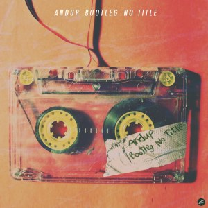 "Album art for AndUp's album ""Bootleg - No Title"""