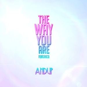 "Album art for AndUp's album ""The Way You Are"""