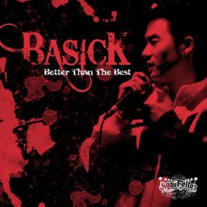 """Album art for Basick's album """"Better Than The Best"""""""
