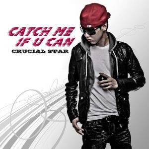 "Album art for Crucial Star's album ""Catch Me If You Can"""