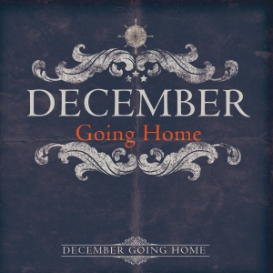 "Album art for December's album ""Going Home"""