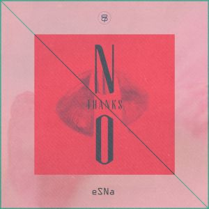 "Album art for esNa's album ""No Thanks"""