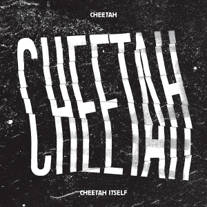 "Album art for Cheetah's album ""Cheetah Itself"""