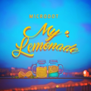 "Album art for Microdot's album ""My Lemonade"""