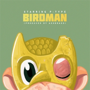 "Album art for P-Type's album ""Birdman"""