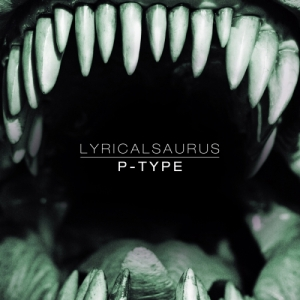 "Album art for P-Type's album ""Lyrical Saurus"""