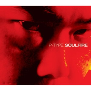 "Album art for P-Type's album ""Soulfire"""