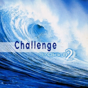 "Album art for Click B's album ""Challenge"""
