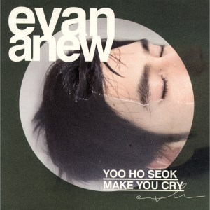 "Album art for Evan (Yoo Ho Seok)'s album ""ANEW"""