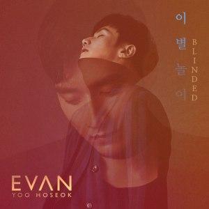 """Album art for EVAN / Yoo Ho Seok's album """"Blinded"""""""