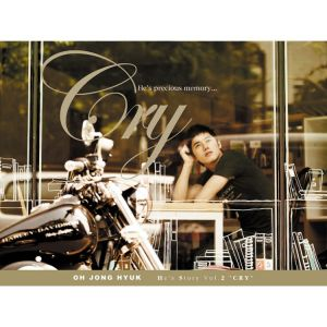 "Album art for Oh Jong Hyuk's album ""He's Story Vol. 2 Cry"""