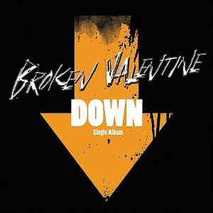 "Album art for Broken Valentine's album ""Down"""
