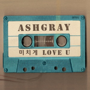 """Album art for AshGray's album """"Love U Like Crazy"""""""