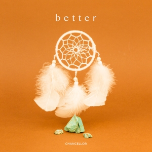 "Album art for Chancellor's album ""Better"""