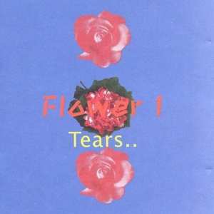 "Album art for Flower's album ""Tears"""