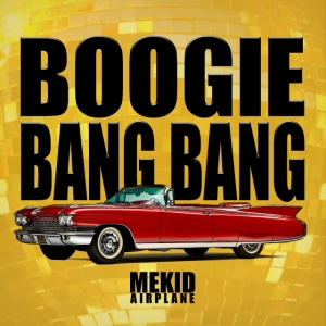 "Album art for MEKID's album ""Boogie Bang Bang"""