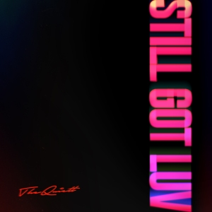 "Album art for The Quiett's album ""Still Got Luv"""