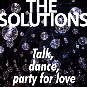 "Album art for The Solutions's album ""Talk, Dance, Party For Love"""