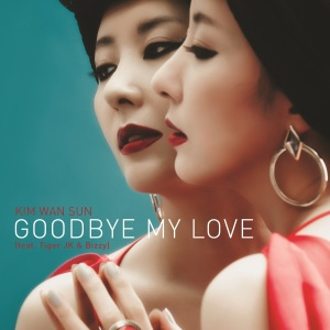 "Album art for Kim Wan Sun's album ""Goodbye My Love"""