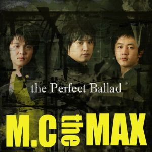 "Album art for M.C The Max's album ""The Perfect Ballad"""