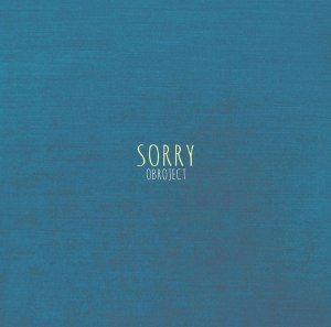 "Album art for OBROJECT's album ""Sorry"""