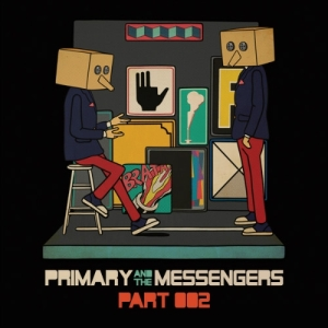 "Album art for Primary's album ""Primary And The Messengers pt 2"""