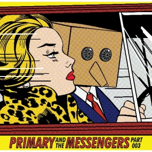 "Album art for Primary's album ""Primary And The Messengers pt 3"""