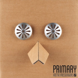 "Album art for Primary's album ""Primary And The Messengers LP"""