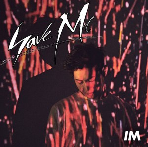 "Album art for I'M's album ""Save Me"""