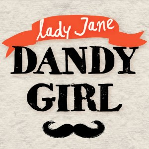 "Album art for Lady Jane's album ""Dandy Girl"""